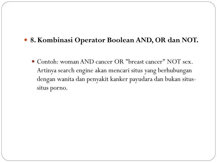 8. Kombinasi Operator Boolean AND, OR dan NOT.