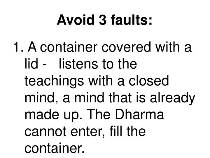Avoid 3 faults: