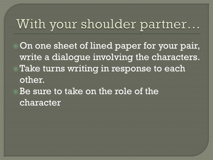 With your shoulder partner…