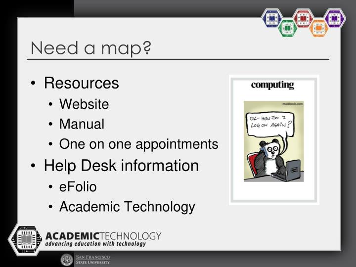 Need a map?