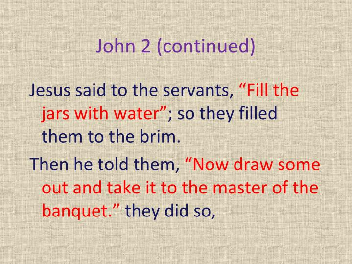John 2 (continued)