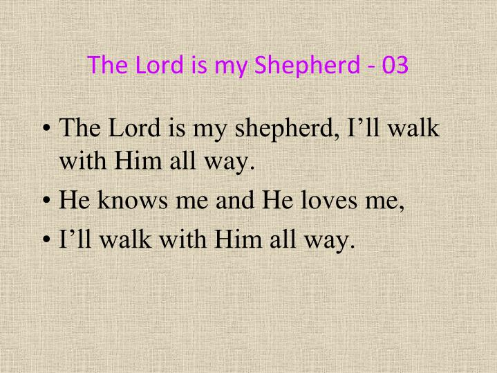 The Lord is my Shepherd - 03