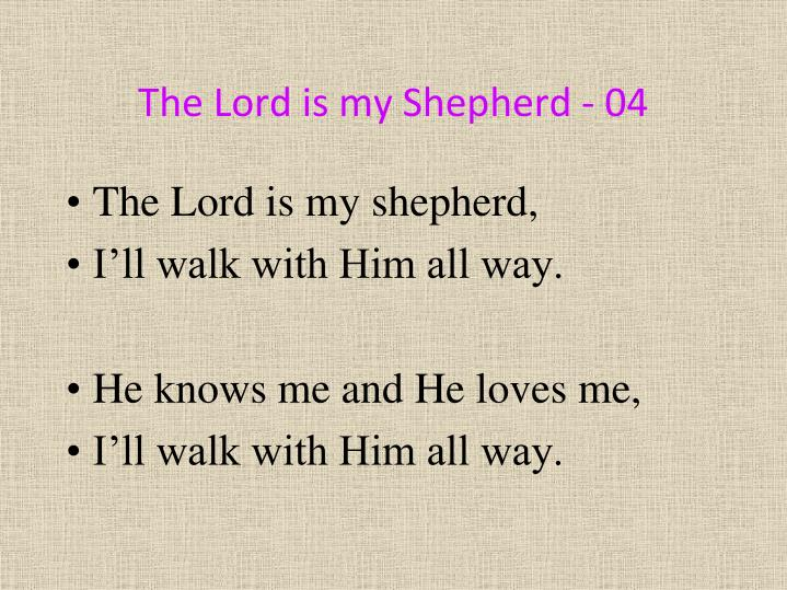 The Lord is my Shepherd - 04
