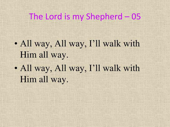 The Lord is my Shepherd – 05