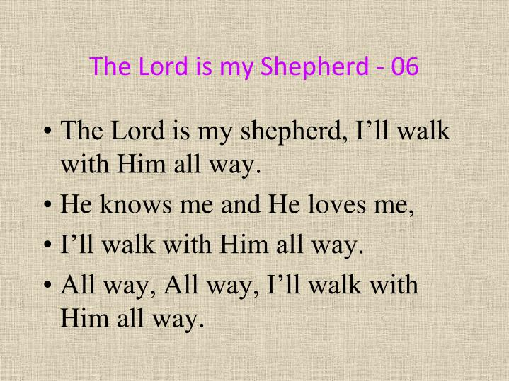 The Lord is my Shepherd - 06