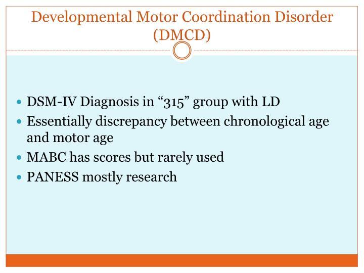 Developmental Motor Coordination Disorder (DMCD)