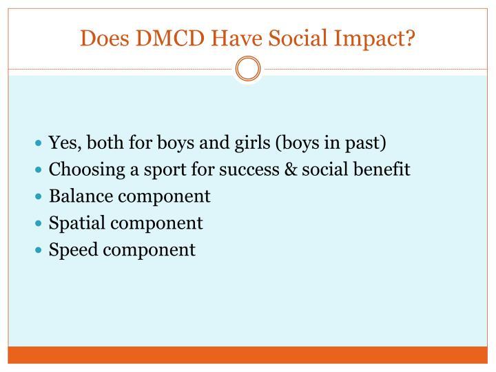 Does DMCD Have Social Impact?