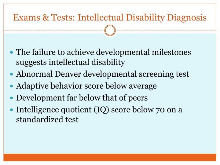 Exams & Tests: Intellectual Disability Diagnosis