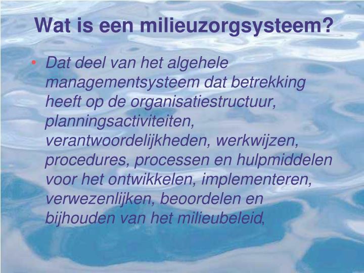 Wat is een milieuzorgsysteem?