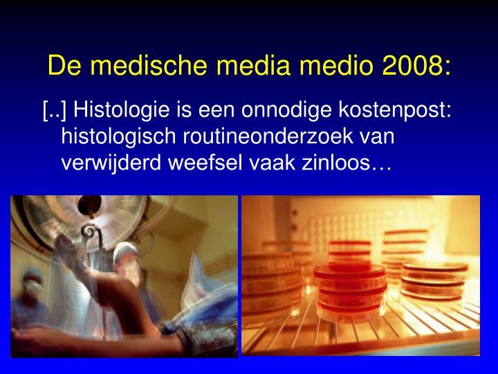De medische media medio 2008: