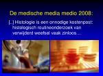 de medische media medio 2008