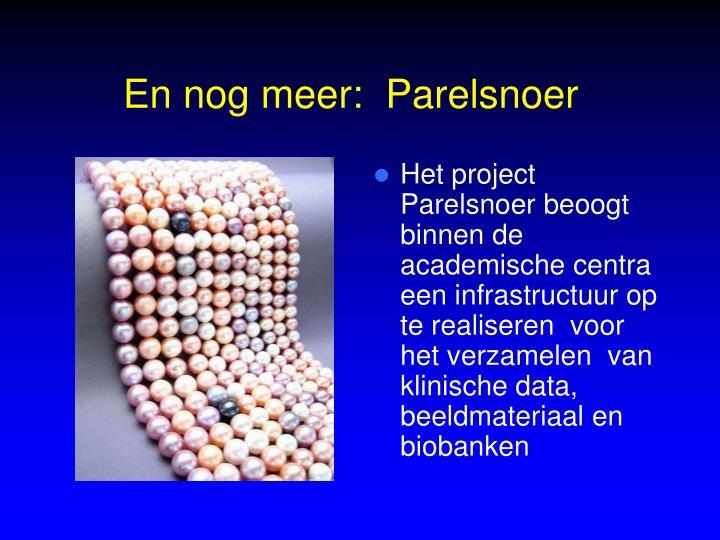 Het project Parelsnoer beoogt binnen de academische centra een infrastructuur op te realiseren  voor het verzamelen  van klinische data, beeldmateriaal en biobanken