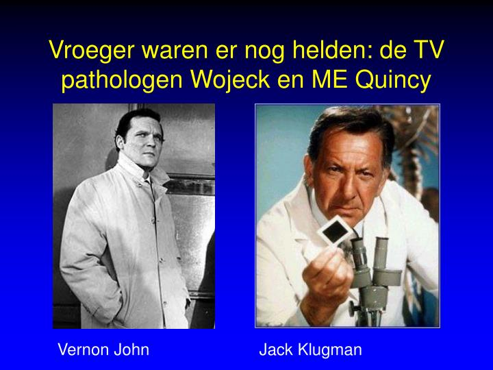 Vroeger waren er nog helden de tv pathologen wojeck en me quincy