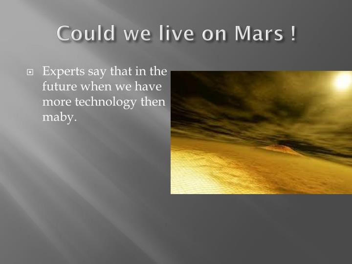 Could we live on Mars !