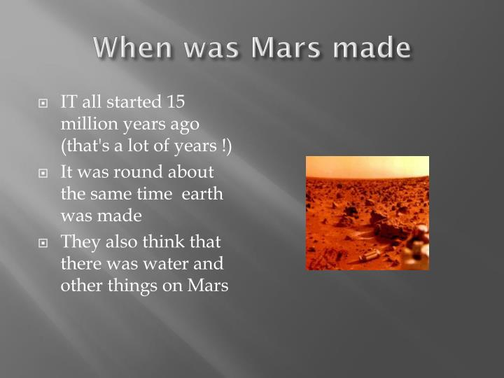 When was Mars made