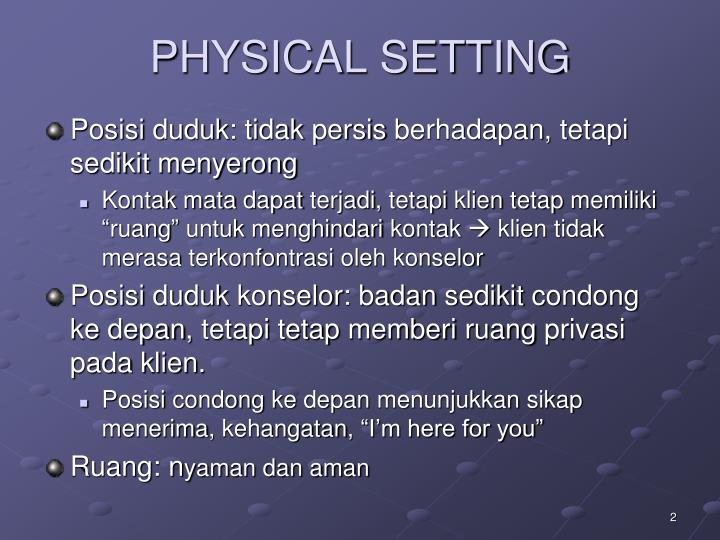 Physical setting