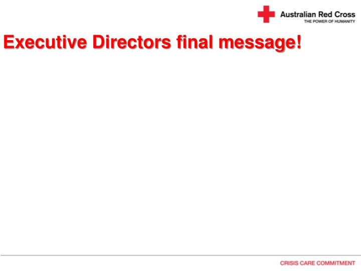 Executive Directors final message!