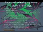 steps to developing a piece or pieces of writing