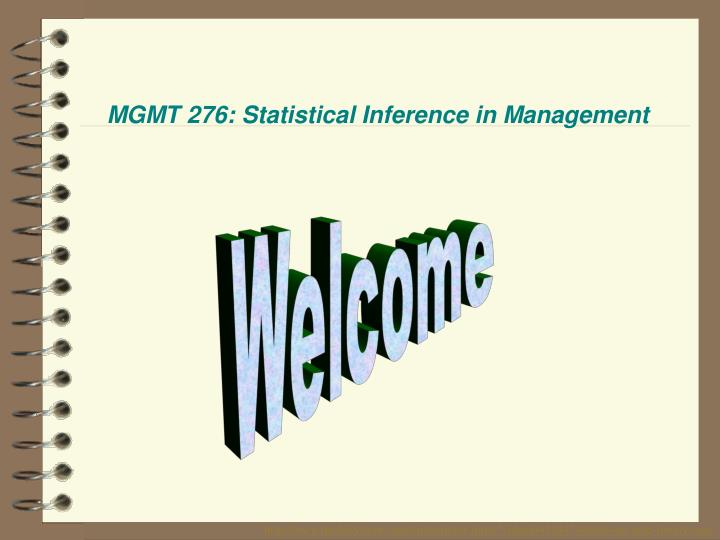Mgmt 276 statistical inference in management