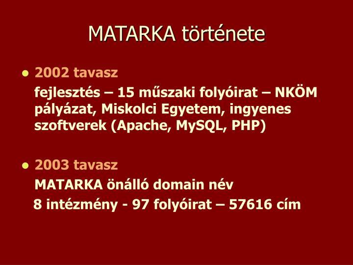 MATARKA története