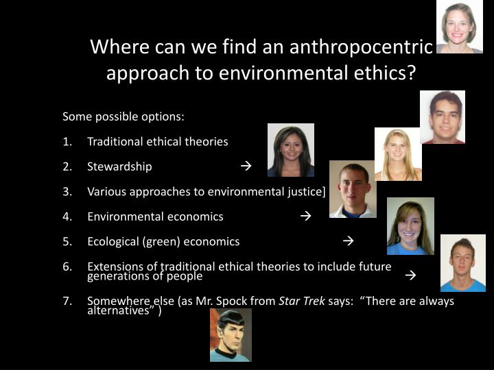 Where can we find an anthropocentric approach to environmental ethics?