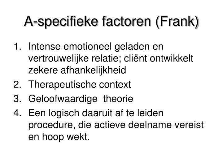 A-specifieke factoren (Frank)