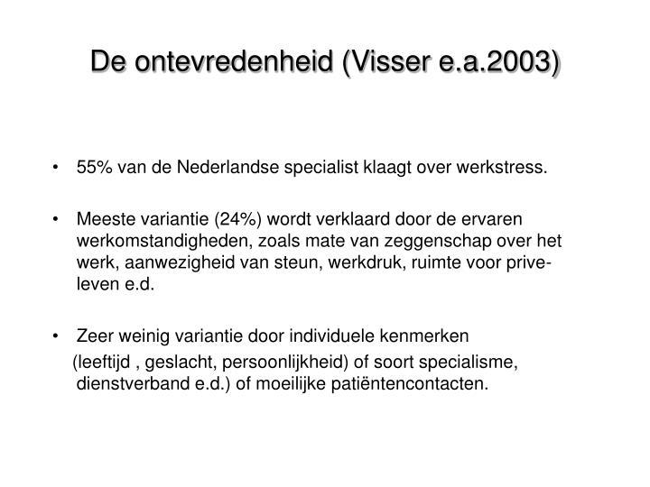 De ontevredenheid (Visser e.a.2003)