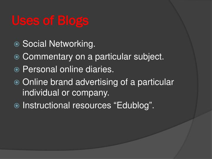 Uses of Blogs