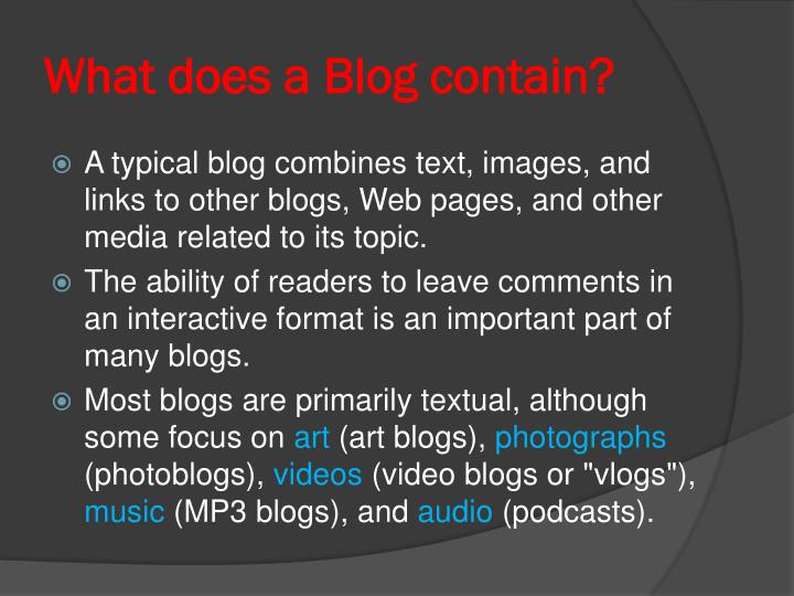 What does a Blog contain?