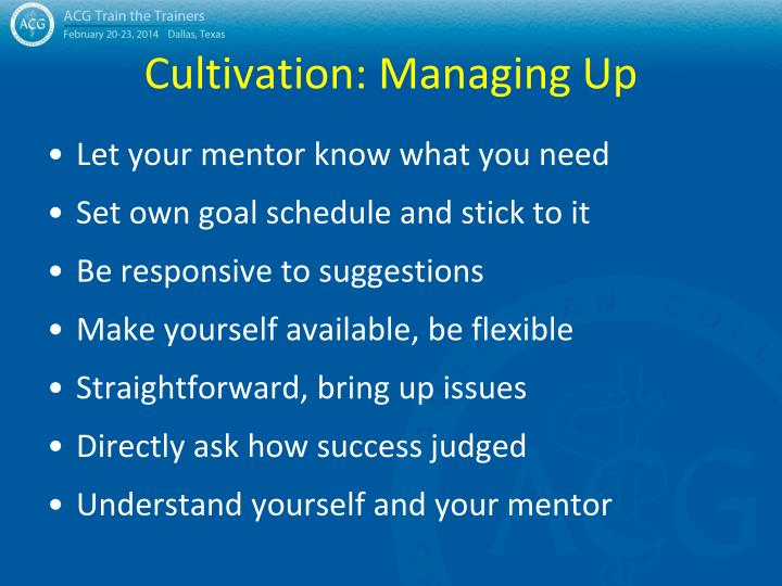 Cultivation: Managing Up