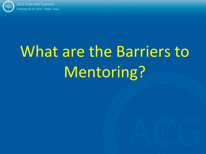 What are the Barriers to Mentoring?