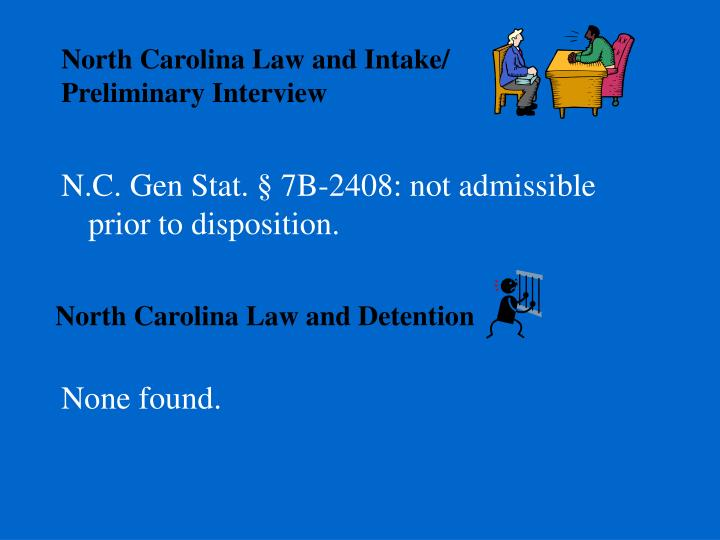 North Carolina Law and Intake/