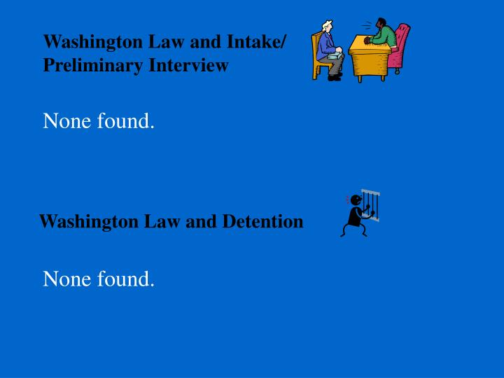 Washington Law and Intake/