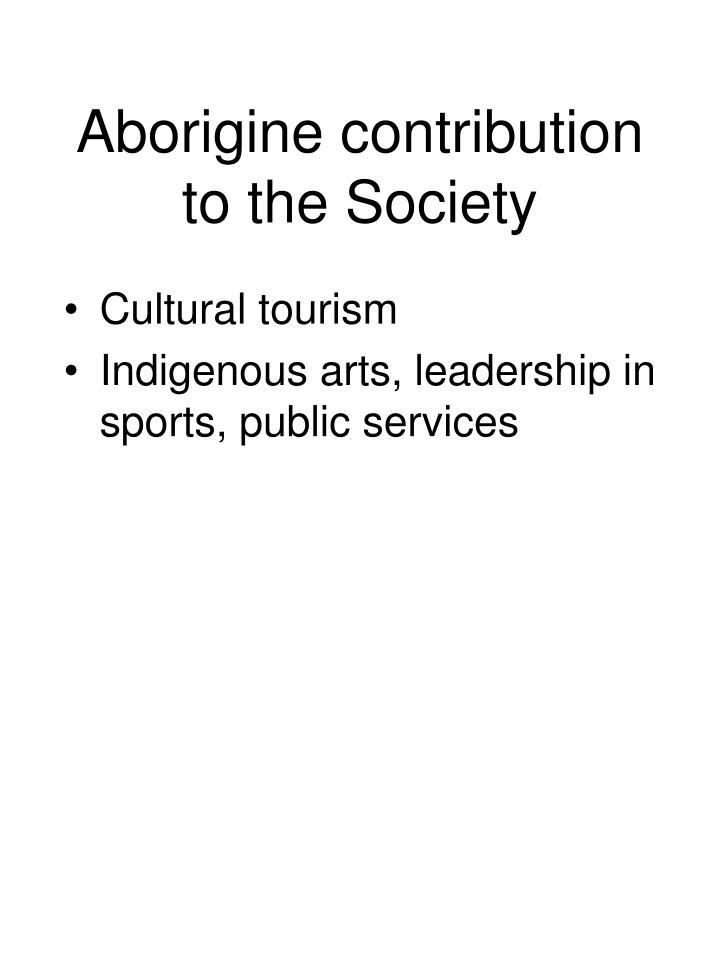 Aborigine contribution to the Society