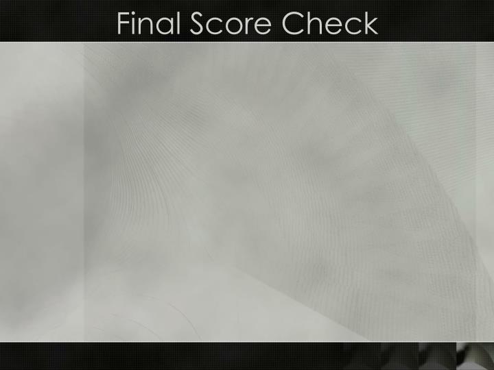 Final Score Check