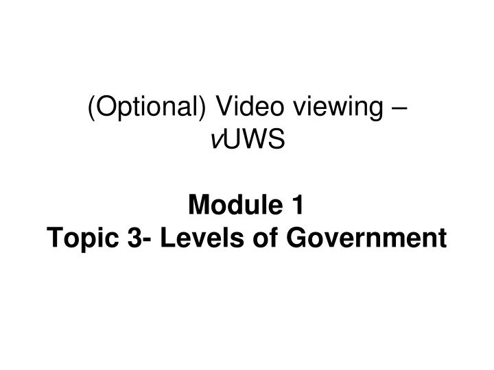 (Optional) Video viewing –