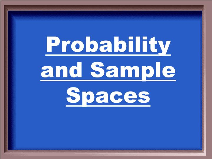 Probability and Sample Spaces