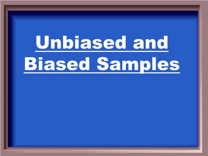 Unbiased and Biased Samples