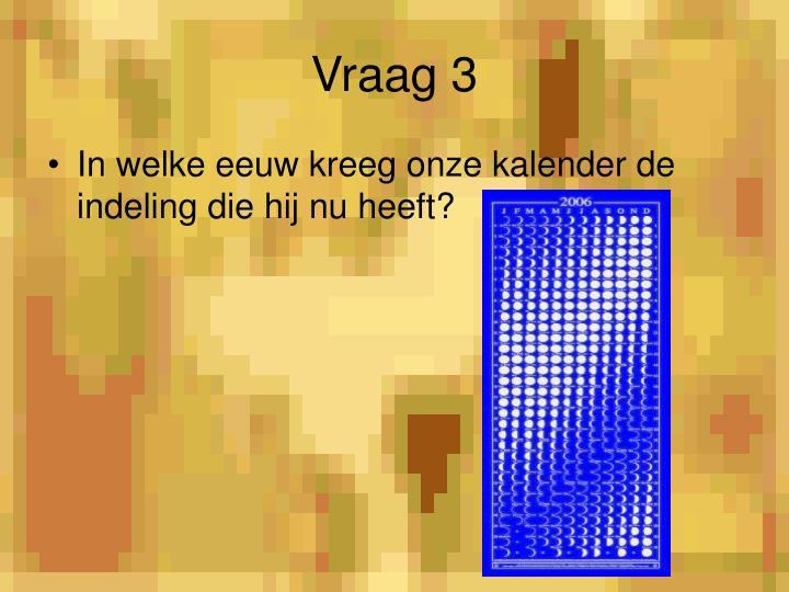 Vraag 3