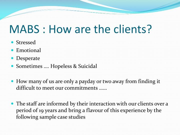 MABS : How are the clients?