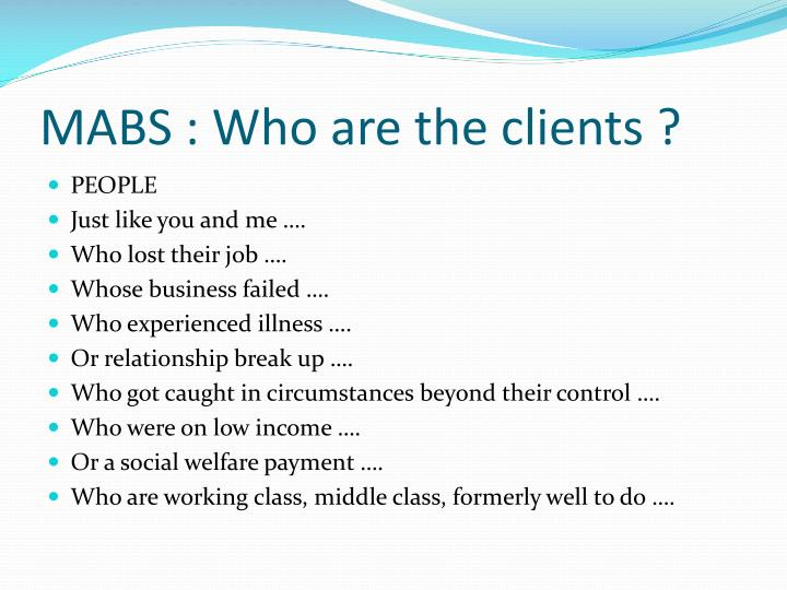 MABS : Who are the clients ?