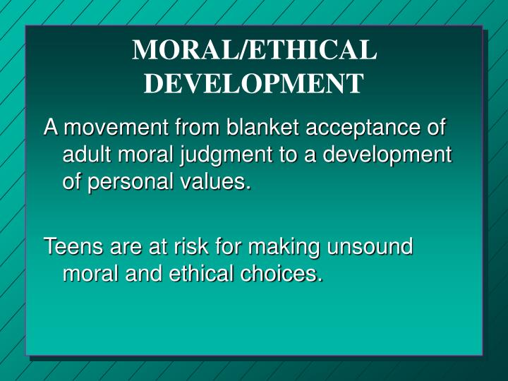 MORAL/ETHICAL DEVELOPMENT