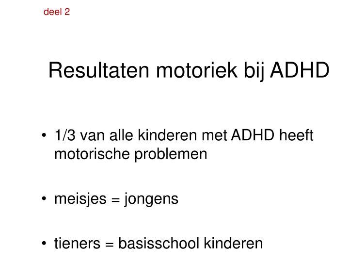 Resultaten motoriek bij ADHD