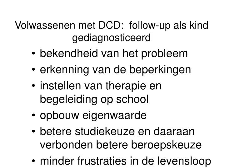 Volwassenen met DCD:  follow-up als kind gediagnosticeerd