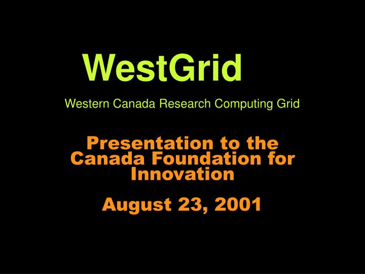 presentation to the canada foundation for innovation august 23 2001