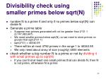 divisibility check using smaller primes below sqrt n