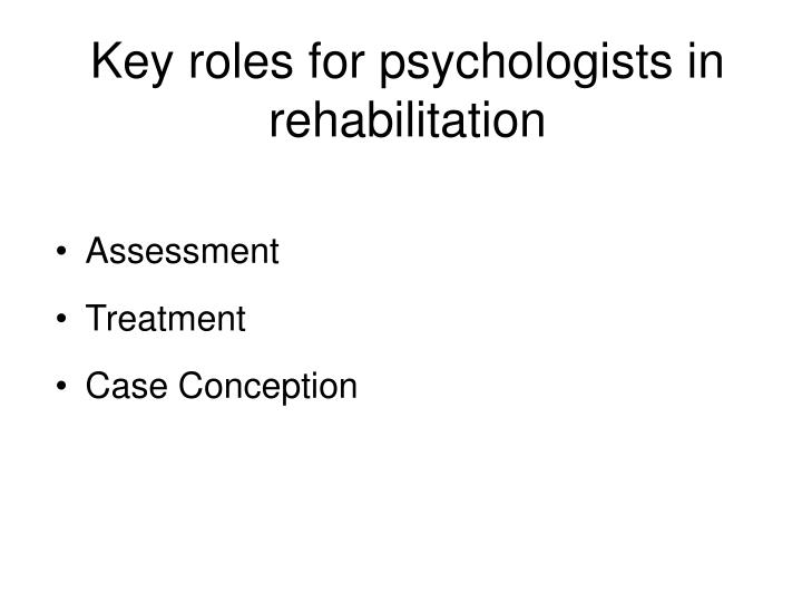 Key roles for psychologists in rehabilitation