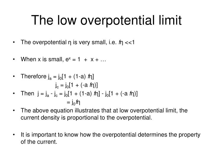 The low overpotential limit