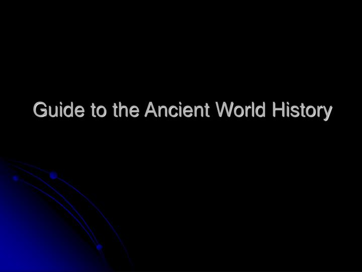 Guide to the ancient world history