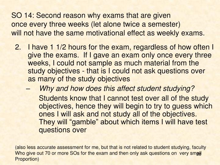 SO 14: Second reason why exams that are given